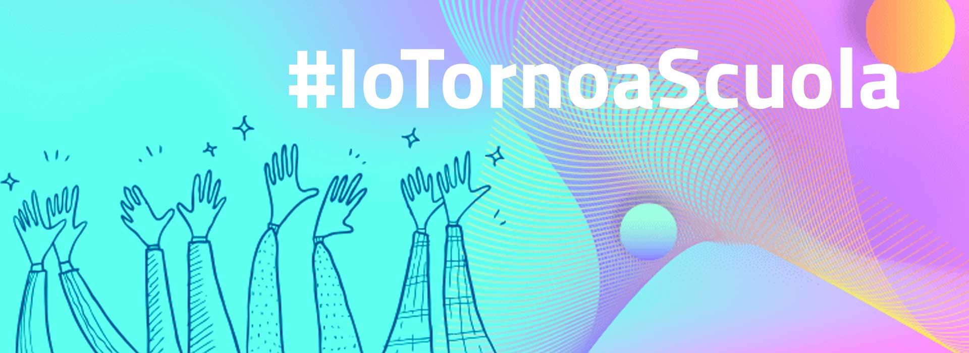 #IoTornoaScuola A.s. 2021-2022