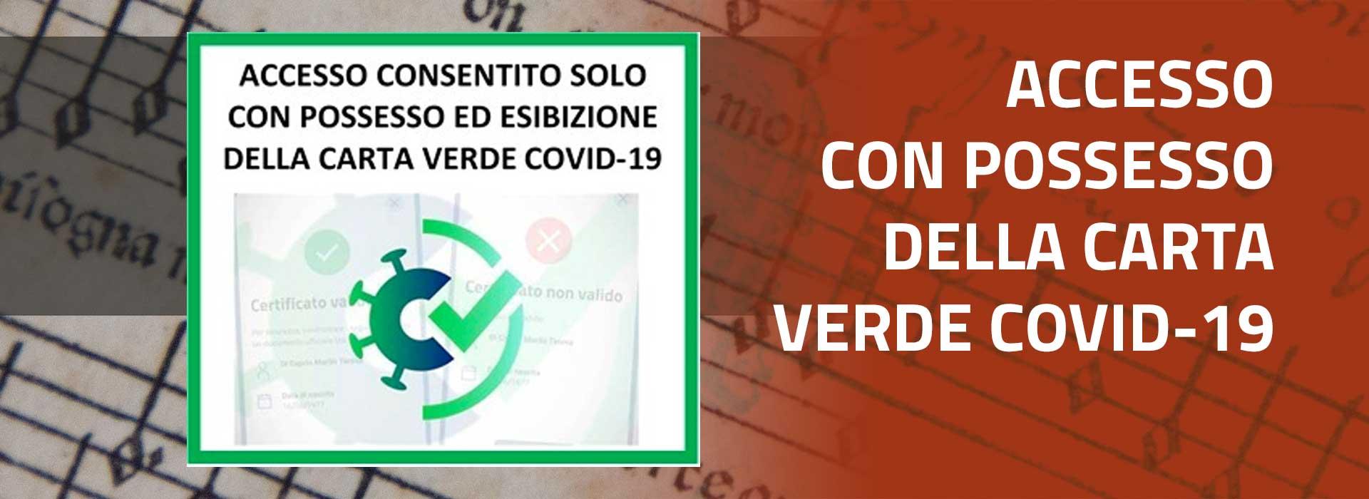Accesso Consentito Solo Con Possesso Ed Esibizione Della Carta Verde COVID-19